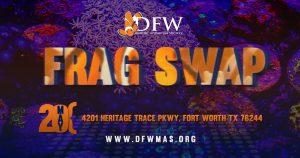 DFWMAS Frag Swap, May 20th.